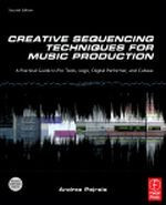 Creative Sequencing Techniques for Music Production, 2nd Edition