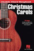 Christmas Carols: Ukulele Chord Songbook