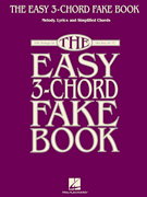 The Easy 3-Chord Fake Book - Melody, Lyrics & Simplified Chords in the Key of C