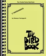 The Bird Book  - Charlie Parker Real Book - C Instruments