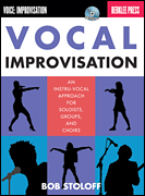 Vocal Improvisation - for Soloists, Groups, and Choirs