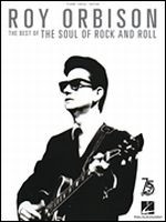 Roy Orbison - The Best of the Soul of Rock and Roll