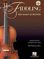 Fiddling - The Basics & Beyond