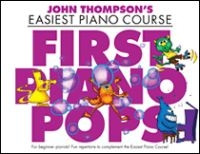 First Piano Pops - John Thompson's Easiest Piano Course