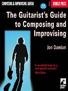 The Guitarist's Guide to Composing & Improvising