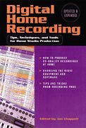 Digital Home Recording, Updated & Expanded 2nd Edition