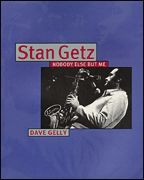Stan Getz - Nobody Else But Me