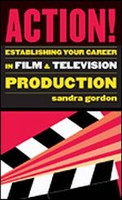 Action! Establishing Your Career in Film and TV Production