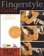 Fingerstyle Guitar - Lessons in Technique & Creativity
