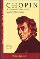 Chopin - A Listener's Guide to the Master of the Piano