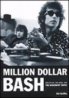 Million Dollar Bash - Bob Dylan, The Band, and the Basement Tape