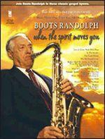 Boots Randolph: When The Spirit Moves You