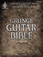 Grunge Guitar Bible, Second Edition