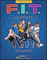 F.I.T. - Build Healthy Kids Through Songs and Activities