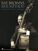 Ray Brown's Bass Method -- Essential Scales, Patterns & Exercis