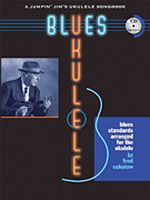 Blues Ukulele - A Jumpin' Jim's Ukulele Songbook