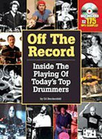Off The Record - Inside the Playing of Today's Top Drummers