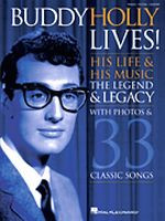 Buddy Holly Lives! His Life & His Music. The Legend & Legacy