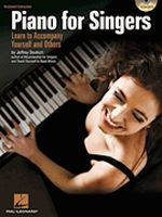 Piano for Singers - Learn to Accompany Yourself and Others