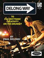 Delong Way - To Polyrhythmic Creativity on the Drumset