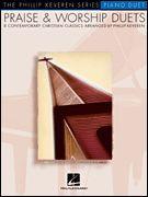 Praise & Worship Duets - Phillip Keveren Series