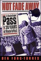 Not Fade Away - A Backstage Pass to 20 Years of Rock & Roll