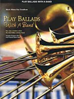 Play Ballads with a Band - Music Minus One Trombone