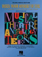 Musical Theatre Anthology for Teens - Young Men's Edition