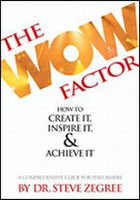The Wow Factor: How to Create It, Inspire It & Achieve It
