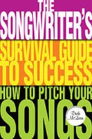 Songwriter's Survival Guide to Success - How to Pitch Your Song