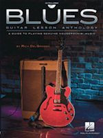 Blues Guitar Lesson Anthology - Playing Genuine Houserockin' Mus