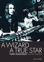 A Wizard, A True Star - Todd Rundgren in the Studio