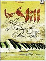 Be Still - Hymns of Devotion for Piano Solo