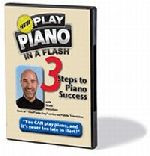 Play Piano in a Flash! DVD - 3 Steps to Piano Success
