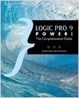 Logic Pro 9 Power - The Comprehensive Guide