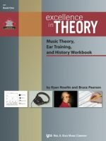 Excellence in Theory Music Theory, Ear Training, and History Workbook Book One