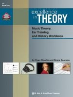 Excellence in Theory Music Theory, Ear Training, and History Workbook Book Two