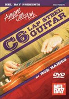 Anyone Can Play C6 Lap Steel Guitar DVD