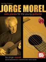 Jorge Morel: Solo Pieces For The Young Guitarist
