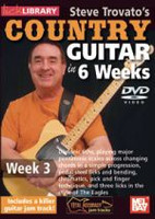 Steve Trovato's Country Guitar in 6 Weeks - Week 3 DVD