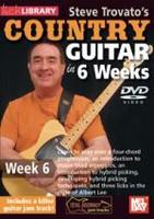 Steve Trovato's Country Guitar in 6 Weeks - Week 6 DVD