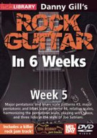 Danny Gill's Rock Guitar in 6 Weeks: Week 5 DVD