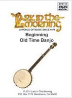 Beginning Old Time Banjo DVD - Lark In The Morning