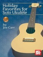 Holiday Favorites for Solo Ukulele