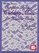 Complete Book of Wedding Music for Flute or Violin