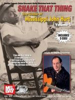 Shake That Thing: The Guitar of Mississippi John Hurt, Volume 1