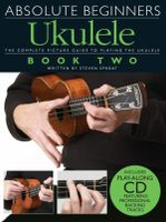 Absolute Beginners Ukulele Book Two