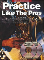 Practice like the Pros! For all Saxophones