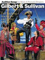 Gilbert & Sullivan: Audition Songs For Male & Female Singers