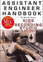 Assistant Engineer Handbook - Gigs In The Recording Studio